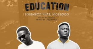 Tobinsco - Education Ft. Moelogo